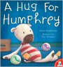 A Hug for Humphrey - click to check price or order from Amazon.co.uk