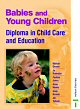 Babies and Young Children: Diploma in Childcare and Education - click to check price or order from Amazon.co.uk