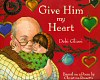 Give Him My Heart - click to check price or order from Amazon.co.uk