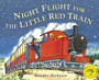 Night Flight for the Little Red Train - click to check price or order from Amazon.co.uk