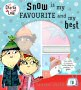Snow Is My Favourite and My Best (Charlie & Lola) - click to check price or order from Amazon.co.uk